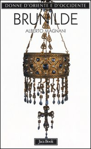 Libro Brunilde. Regina dei Franchi Alberto Magnani