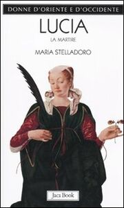 Foto Cover di Lucia. La martire, Libro di Maria Stelladoro, edito da Jaca Book