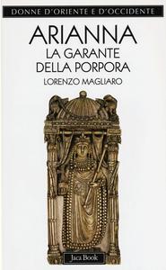 Libro Arianna. La garante della porpora Lorenzo Magliaro