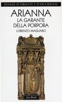 Arianna. La garante della porpora - Magliaro Lorenzo - wuz.it