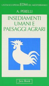 Libro Insediamenti umani e paesaggi agrari Augusto Perelli