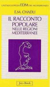 Foto Cover di Il racconto popolare nelle regioni mediterranee, Libro di El Mostafa Chadli, edito da Jaca Book