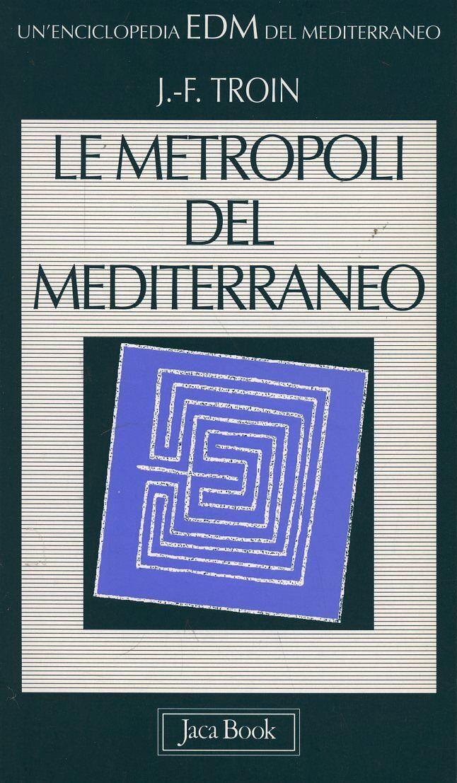 Le metropoli del Mediterraneo. Città cerniera, città frontiera