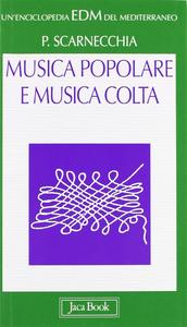 Libro Musica popolare e musica colta Paolo Scarnecchia
