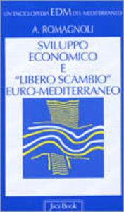 Libro Sviluppo economico e «libero scambio» euro-mediterraneo Alessandro Romagnoli