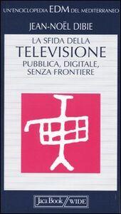 La sfida della televisione: pubblica, digitale, senza frontiere