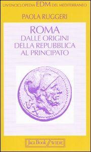 Libro Roma. Dalle origini della Repubblica al Principato Paola Ruggeri