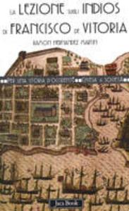 Libro La lezione sugli indios di Francisco de Vitoria Ramón Hernández Martín
