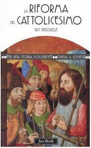 La riforma del cattolicesimo (1480-1620)
