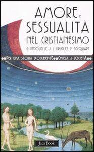 Foto Cover di Amore e sessualità nel cristianesimo, Libro di AA.VV edito da Jaca Book