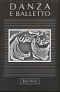 Foto Cover di Danza e balletto, Libro di AA.VV edito da Jaca Book