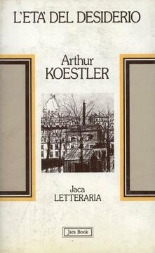 L' età del desiderio - Arthur Koestler - copertina