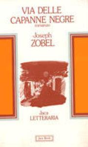 Libro Via delle capanne negre Joseph Zobel