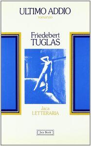 Foto Cover di Ultimo addio, Libro di Friedebert Tuglas, edito da Jaca Book