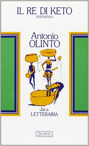 Libro Il re di Keto Antonio Olinto