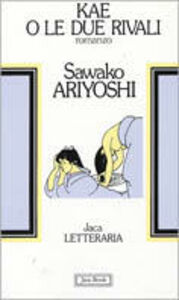 Libro Kae o le due rivali Sawako Ariyoshi