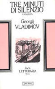Libro Tre minuti di silenzio Georgij Vladimov