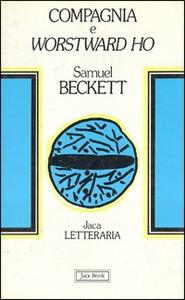 Libro Compagnia e Worstward Ho Samuel Beckett