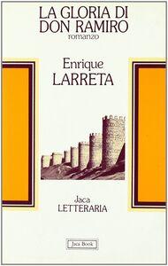 Foto Cover di La gloria di Don Ramiro, Libro di Enrique Larreta, edito da Jaca Book