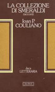 Foto Cover di La collezione di smeraldi, Libro di Ioan P. Culianu, edito da Jaca Book