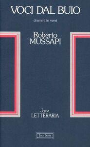 Libro Voci dal buio. Drammi in versi Roberto Mussapi