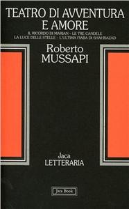 Libro Teatro di avventura e amore Roberto Mussapi