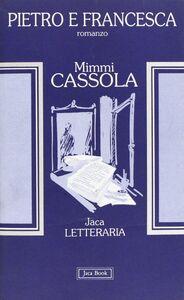 Foto Cover di Pietro e Francesca, Libro di Mimmi Cassola, edito da Jaca Book