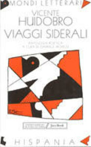 Libro Viaggi siderali. Antologia poetica Vicente Huidobro