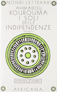 Libro I soli delle indipendenze Ahmadou Kourouma
