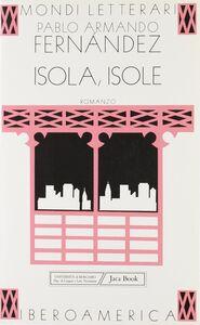 Foto Cover di Isole, isole, Libro di Pablo A. Fernández, edito da Jaca Book