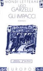 Foto Cover di Gli impacci, Libro di Ugo Garzelli, edito da Jaca Book
