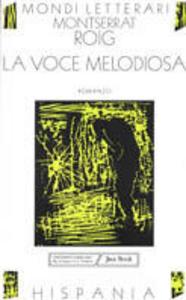 Libro La voce melodiosa Montserrat Roig