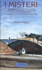 Libro I misteri: Il mistero della carità in Giovanna d'Arco-Il portico del mistero della seconda virtù-Il mistero dei santi innocenti... Charles Péguy