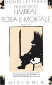 Libro Rosa e mortale Francisco Umbral