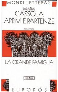 Libro Arrivi e partenze. La grande famiglia. Vol. 2 Mimmi Cassola