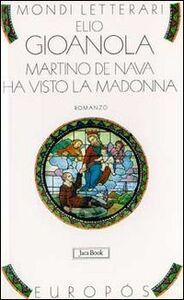 Libro Martino de Nava ha visto la Madonna Elio Gioanola