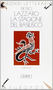 Libro La stagione del basilisco Pietro Lazzaro