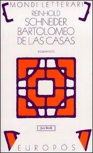 Foto Cover di Bartolomeo de Las Casas. Scene del tempo dei conquistadores, Libro di Reinhold Schneider, edito da Jaca Book