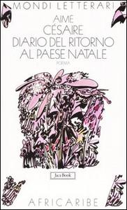 Libro Diario del ritorno al paese natale. Testo francese a fronte Aimé Césaire