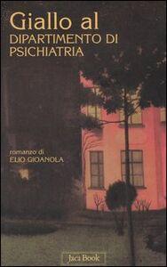 Libro Giallo al dipartimento di psichiatria Elio Gioanola