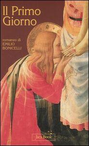 Foto Cover di Il primo giorno, Libro di Emilio Bonicelli, edito da Jaca Book