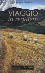 Libro Viaggio in requiem Francesca Caminoli