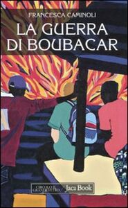 Libro La guerra di Boubacar Francesca Caminoli