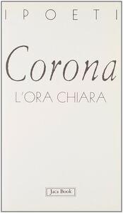 Foto Cover di L' ora chiara, Libro di Marina Corona, edito da Jaca Book
