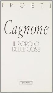 Foto Cover di Il popolo delle cose, Libro di Nanni Cagnone, edito da Jaca Book