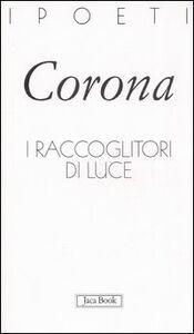 Foto Cover di I raccoglitori di luce, Libro di Marina Corona, edito da Jaca Book