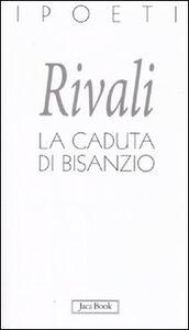 Libro La caduta di Bisanzio Alessandro Rivali
