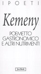 Libro Poemetto gastronomico e altri nutrimenti Tomaso Kemeny