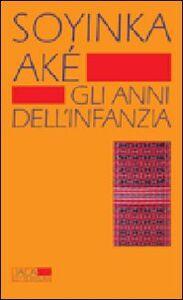 Libro Aké. Gli anni dell'infanzia Wole Soyinka