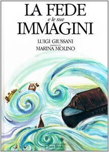 Libro La fede e le sue immagini Luigi Giussani